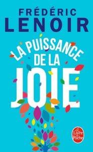 Livre, La puissance de la joie, Frédéric Lenoir, Le bonheur au travail, joie