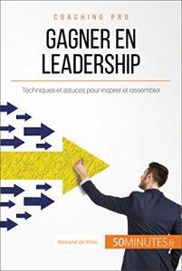 Etre leader, Gagner en leadership, Bertrand de Witte